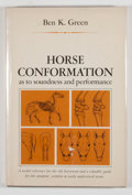 Books:First Editions, Ben K. Green. Horse Conformation. [n. p.]: Northland Press,[1975]. Revised edition. Octavo. 80 pages. Publisher's b...