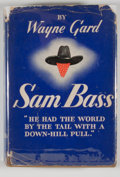 Books:First Editions, Wayne Gard. SIGNED. Sam Bass. Boston: Houghton Mifflin,1936. First edition. Signed. Octavo. 262 pages. Publishe...