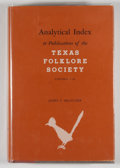Books:First Editions, James T. Bratcher. SIGNED BY CISNEROS. Analytical Index toPublications of the Texas Folklore Society, Volumes 1-36....