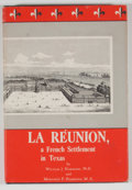Books:First Editions, William J. Hammond and Margaret F. Hammond. La Réunion, a FrenchSettlement in Texas. Dallas: Royal Publishing, [195...