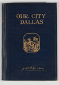 Books:Signed Editions, Justin F. Kimball. INSCRIBED. Our City - Dallas: A Community Civics. Dallas: Kessler Plan Association of Dallas, 192...