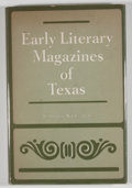 Books:First Editions, Imogene Bentley Dickey. Early Literary Magazines of Texas.Austin: Steck-Vaughn, [1970]. First edition. Octavo. 108 ...