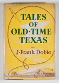 Books:First Editions, J. Frank Dobie. Tales of Old-Time Texas. Boston: Little,Brown, [1955]. First edition. Octavo. 336 pages. Publisher'...