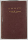 Books:First Editions, Owen White. Out of the Desert: The Historical Romance of ElPaso. El Paso: McMath Company, 1923. First edition, thic...