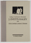 Books:Signed Editions, B. Byron Price. INSCRIBED. Crafting a Southwestern Masterpiece: J. Evetts Haley and Charles Goodnight: Cowman & Plainsma...