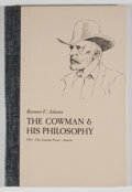 Books:Signed Editions, Ramon F. Adams. SIGNED LIMITED. The Cowman & His Philosophy. Austin: Encino Press, 1967. First edition, limited ...