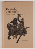 Books:Signed Editions, Ramon F. Adams. SIGNED LIMITED. The Cowboy & His Humor. Austin: Encino Press, 1968. First edition, limited to 850 co...