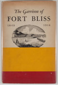 Books:Signed Editions, M. H. Thomlinson. SIGNED. The Garrison of Fort Bliss 1849-1916. El Paso: Hertzog & Resler, 1945. First edition. Si...