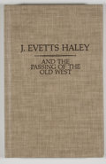 Books:First Editions, Chandler A. Robinson [editor]. J. Evetts Haley and the Passingof the Old West. Austin: Jenkins Publishing, 1978...