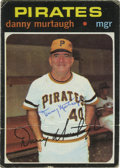 Autographs:Sports Cards, 1971 Danny Murtaugh Signed Topps Card. The Pittsburgh Piratesmanager applied his 9/10 blue ink signature to the front of th...