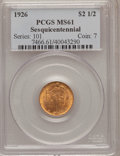 Commemorative Gold: , 1926 $2 1/2 Sesquicentennial MS61 PCGS. PCGS Population (228/9631).NGC Census: (334/6011). Mintage: 46,019. Numismedia Wsl...