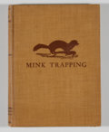 Books:First Editions, [A. R. Harding, editor]. Mink Trapping....