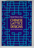 Books:Non-fiction, Daniel Sheets Dye. Chinese Lattice Designs....