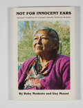 Books:First Editions, Ruby Modesto and Guy Mount. Not for Innocent Ears. SpiritualTraditions of a Desert Cahuilla Medicine Woman....