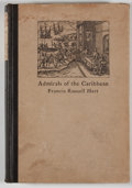 Books:First Editions, Francis Russell Hart. Admirals of the Caribbean....