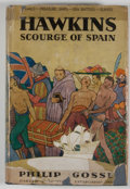 Books:First Editions, Philip Gosse. Hawkins Scourge of Spain....