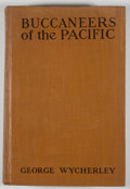 Books:First Editions, George Wycherley. Buccaneers of the Pacific....