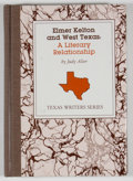 Books:Signed Editions, [Elmer Kelton, subject]. Judy Alter. Signed. Elmer Kelton and West Texas: A Literary Relationship....