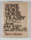 Books:First Editions, Ben K. Green. Some More Horse Tradin'....