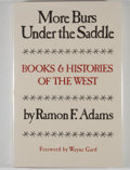 Books:First Editions, Ramon F. Adams. More Burs Under the Saddle. Books andHistories of the West....