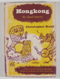 Books:First Editions, Christopher Rand. Hong Kong: The Island Between. NewYork: Knopf, 1952. First edition. Octavo. 244 pages. Publis...