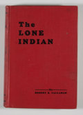 Books:First Editions, Robert E. Callahan. INSCRIBED. The Lone Indian. [n. p.]:[Robert Callahan], [1933]. First edition. Inscribed on ha...