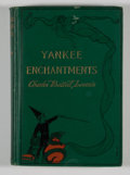 Books:First Editions, Charles Battell Loomis. Yankee Enchantments. New York:McClure Phillips, 1900. First edition. Octavo. 328 pages. Pub...