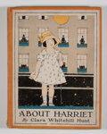Books:First Editions, Clara Whitehall Hunt. About Harriet. Boston: HoughtonMifflin, 1916. First edition. Octavo. 150 pages. Publisher...