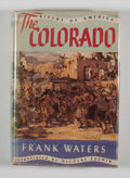 Books:First Editions, Frank Waters. The Colorado. New York: Rinehart &Company, [1946]. First edition, first printing. Octavo. 400 pages....