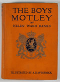 Books:First Editions, Helen Ward Banks. The Boys' Motley: or the Rise of theDutch Republic. New York: Frederick A. Stokes, [1914]. Fi...