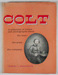 Books:First Editions, James L. Mitchell. Colt: A Collection of Letters and PhotographsAbout the Man, the Arms, the Company. Harrisburg: S...