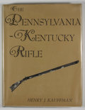 Books:First Editions, Henry J. Kauffman. The Pennsylvania-Kentucky Rifle.Harrisburg: Stackpole, [1960]. First edition. Quarto. Publis...