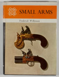 Books:First Editions, Frederick Wilkinson. Small Arms. New York: Hawthorn Books,[1966]. First American edition. Octavo. Publisher's bindi...