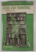 Books:First Editions, Ray Riling. Guns and Shooting: A Selected ChronologicalBibliography. New York: Greenberg, [1951]. First edition...