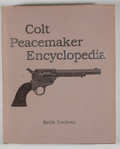 Books:First Editions, Keith Cochran. Colt Peacemaker Encyclopedia. [Rapid City]:[Keith Cochran], [1986]. First edition. Quarto. Publisher...