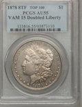 Morgan Dollars, 1878 8TF $1 AU55 PCGS. VAM-15, Doubled Liberty. A Top 100 Variety. PCGS Population (41/8518). NGC Census: (34/6277). Mintag...