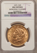 Liberty Double Eagles: , 1875 $20 --Improperly Cleaned--NGC Details. UNC. NGC Census:(166/536). PCGS Population (132/447). Mintage: 295,740. Numisme...