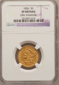 Liberty Half Eagles, 1856 $5 --Obverse Damage--NGC Details. XF. NGC Census: (9/322).PCGS Population (14/210). Mintage: 197,990. Numismedia Wsl. ...
