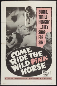 "Come Ride the Wild Pink Horse (Chancellor Films, Inc., 1967). One Sheet (27"" X 41""). Sexploitation"