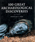 Books:First Editions, [Paul G. Bahn, editor]. 100 Great ArchaeologicalDiscoveries. ...