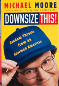 Books:Signed Editions, Michael Moore. Signed. Downsize This! ...