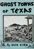 Books:First Editions, Dick King. Ghost Towns of Texas....