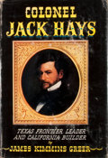 Books:First Editions, James Kimmins Greer. Colonel Jack Hays. Texas FrontierLeader and California Builder....