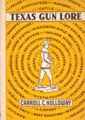 Books:First Editions, Carroll C. Holloway. Texas Gun Lore....