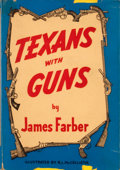 Books:First Editions, James Farber. Texans with Guns....