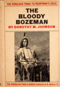 Books:First Editions, Dorothy M. Johnson. The Bloody Bozeman....