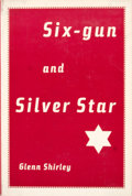 Books:First Editions, Glenn Shirley. Six-gun and Silver Star....