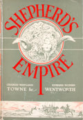 Books:First Editions, Charles Wayland Towne and Edward Norris Wentworth. Shepherd'sEmpire....