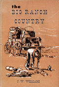 Books:First Editions, J. W. Williams. The Big Ranch Country....