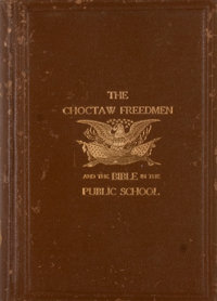 Robert Elliott Flickinger. The Choctaw Freedmen and the Story of Oak Hill Industrial Academy
